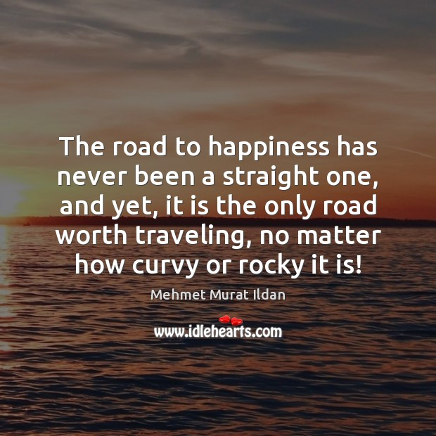 Image, The road to happiness has never been a straight one, and yet,