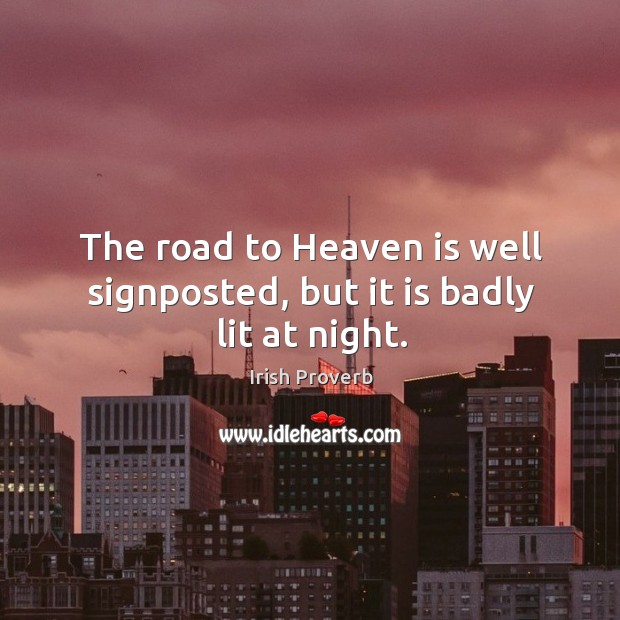 Image, The road to heaven is well signposted, but it is badly lit at night.