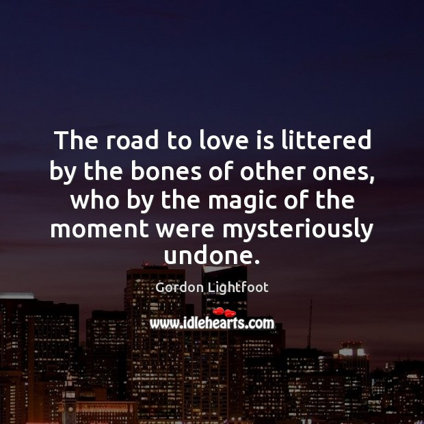 The road to love is littered by the bones of other ones, Image