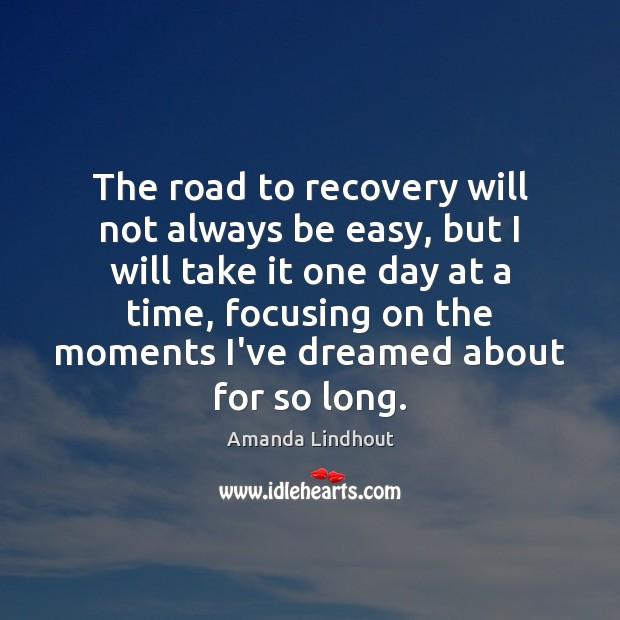 The road to recovery will not always be easy, but I will Amanda Lindhout Picture Quote