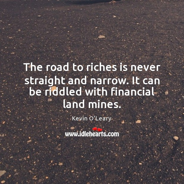The road to riches is never straight and narrow. It can be Image