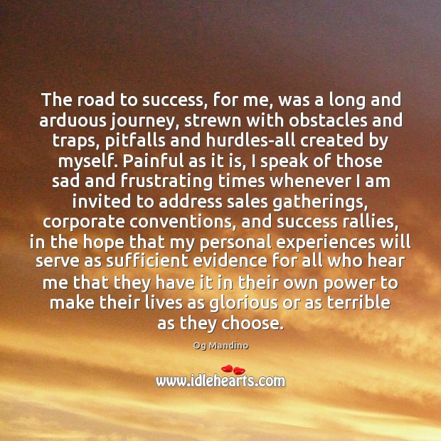 The road to success, for me, was a long and arduous journey, Og Mandino Picture Quote