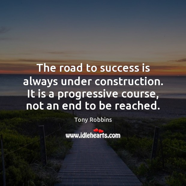 Image, The road to success is always under construction. It is a progressive