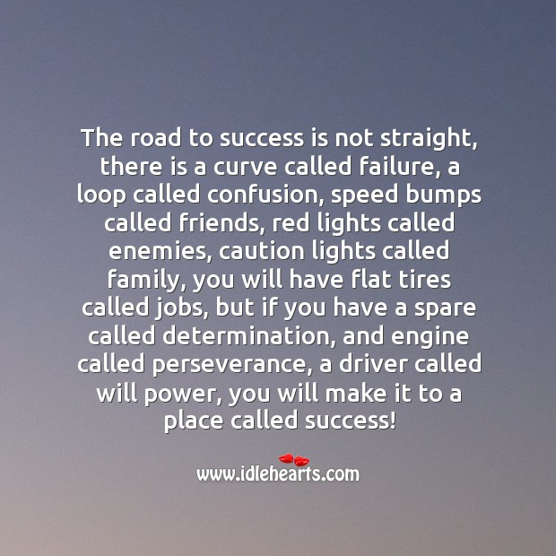 The road to success is not straight. Determination Quotes Image