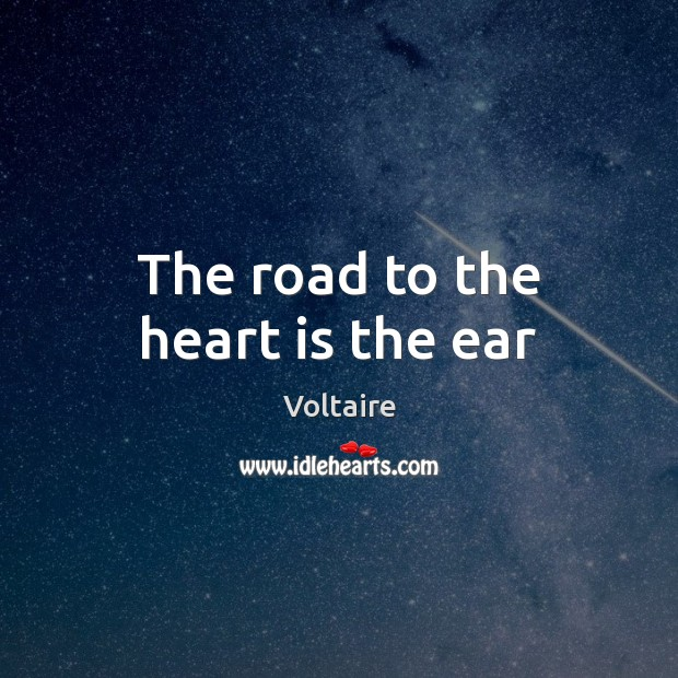 Image, The road to the heart is the ear