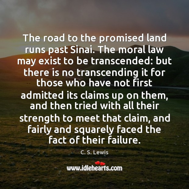 The road to the promised land runs past Sinai. The moral law Image