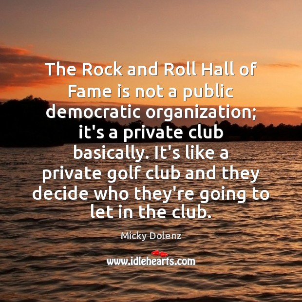 Image, The Rock and Roll Hall of Fame is not a public democratic