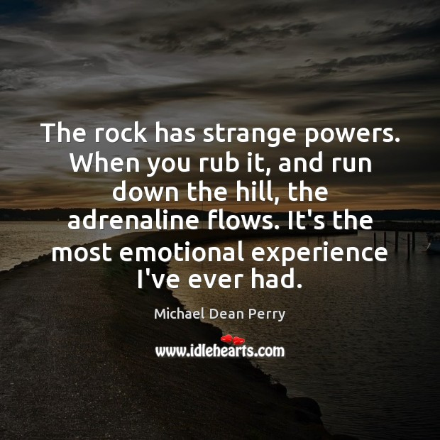 The rock has strange powers. When you rub it, and run down Image