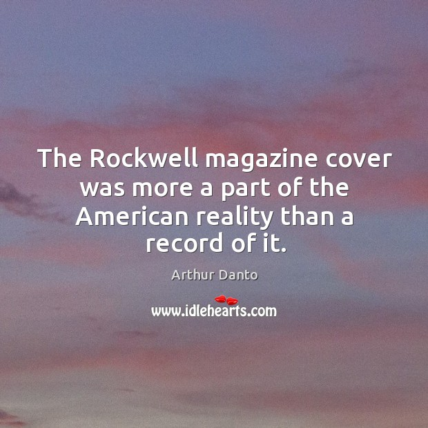 Image, The Rockwell magazine cover was more a part of the American reality than a record of it.
