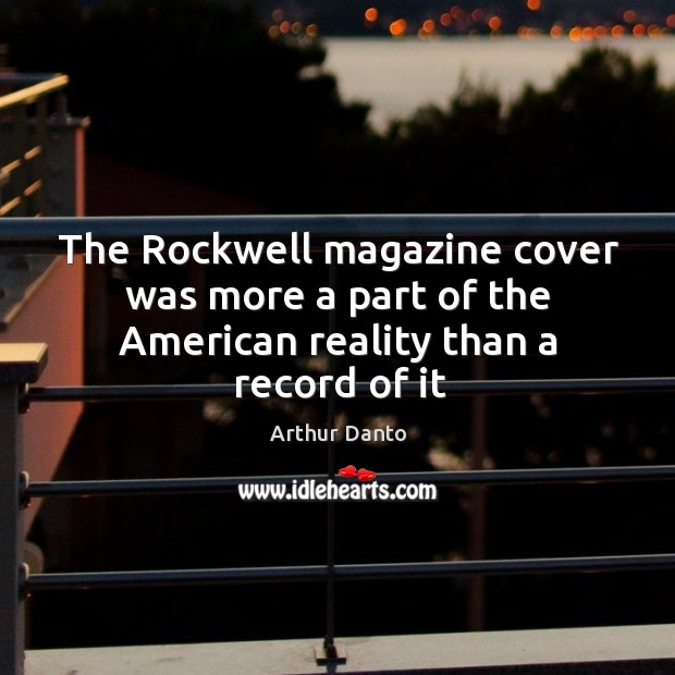 Image, The rockwell magazine cover was more a part of the american reality than a record of it