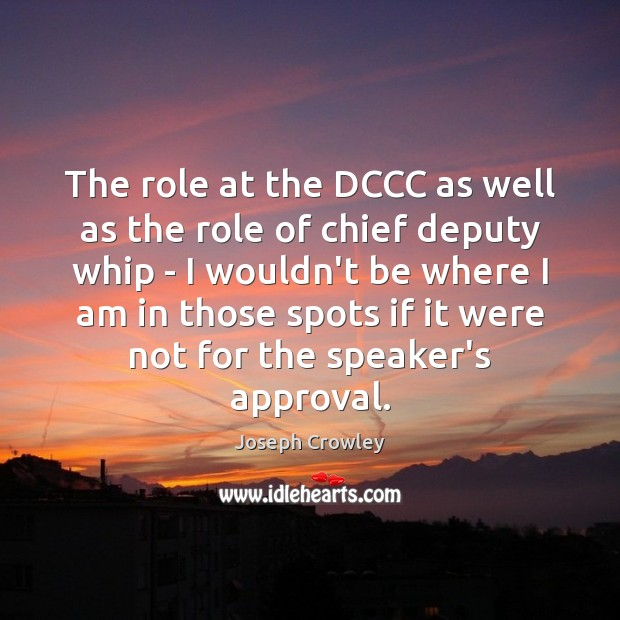 The role at the DCCC as well as the role of chief Approval Quotes Image