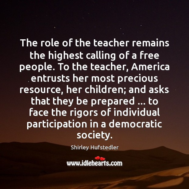 The role of the teacher remains the highest calling of a free Image
