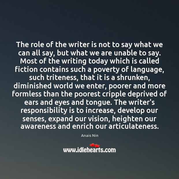 The role of the writer is not to say what we can Responsibility Quotes Image