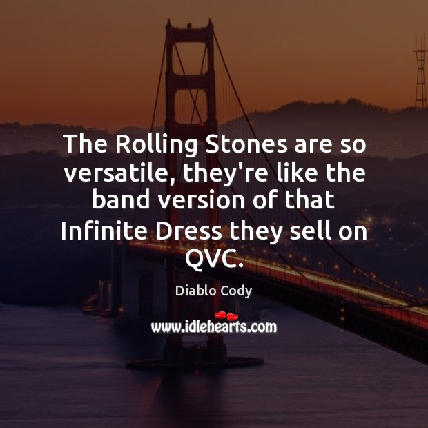 Image, The Rolling Stones are so versatile, they're like the band version of