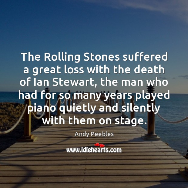 Image, The Rolling Stones suffered a great loss with the death of Ian