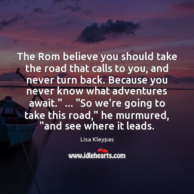 Image, The Rom believe you should take the road that calls to you,