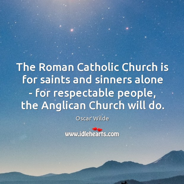 The Roman Catholic Church is for saints and sinners alone – for Image