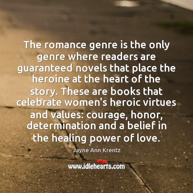 The romance genre is the only genre where readers are guaranteed novels Jayne Ann Krentz Picture Quote