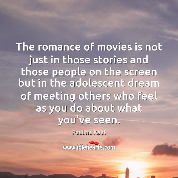 Image, The romance of movies is not just in those stories and those