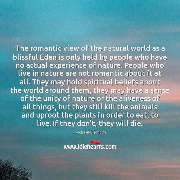 The romantic view of the natural world as a blissful Eden is Image