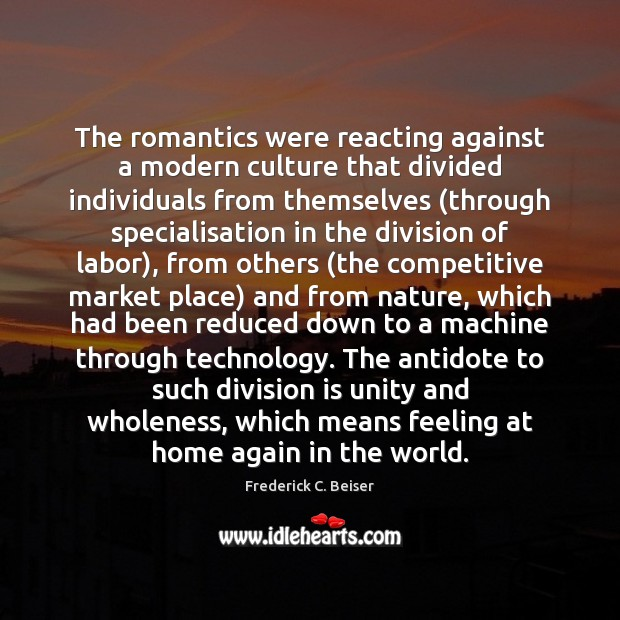 Image, The romantics were reacting against a modern culture that divided individuals from