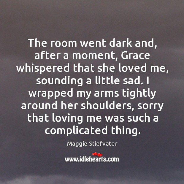 The room went dark and, after a moment, Grace whispered that she Image