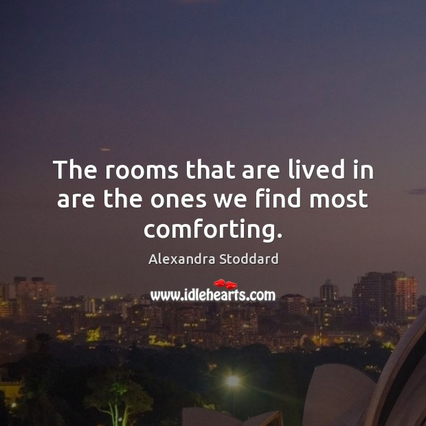 Image, The rooms that are lived in are the ones we find most comforting.