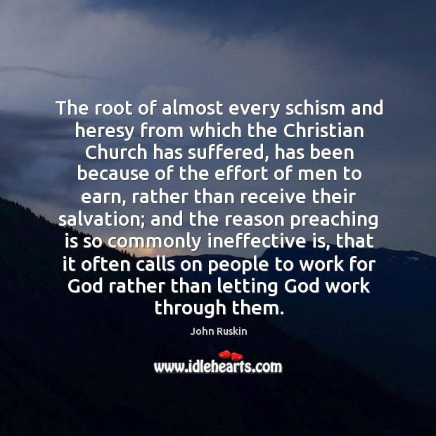 The root of almost every schism and heresy from which the christian Image