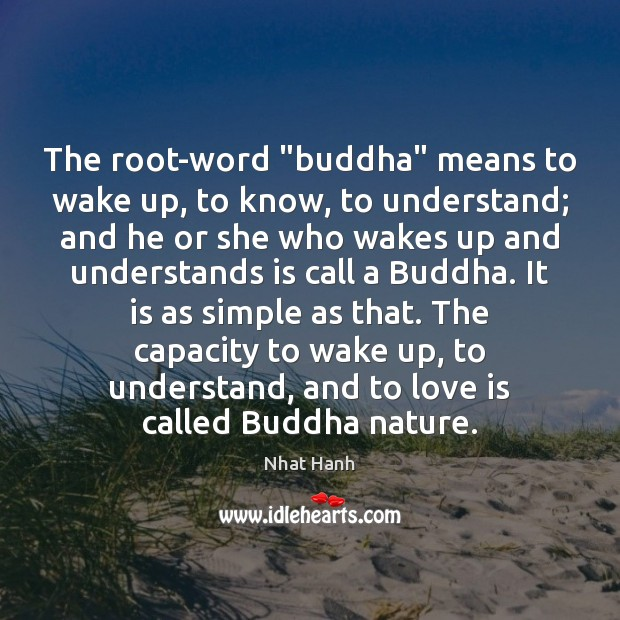 """The root-word """"buddha"""" means to wake up, to know, to understand; and Image"""