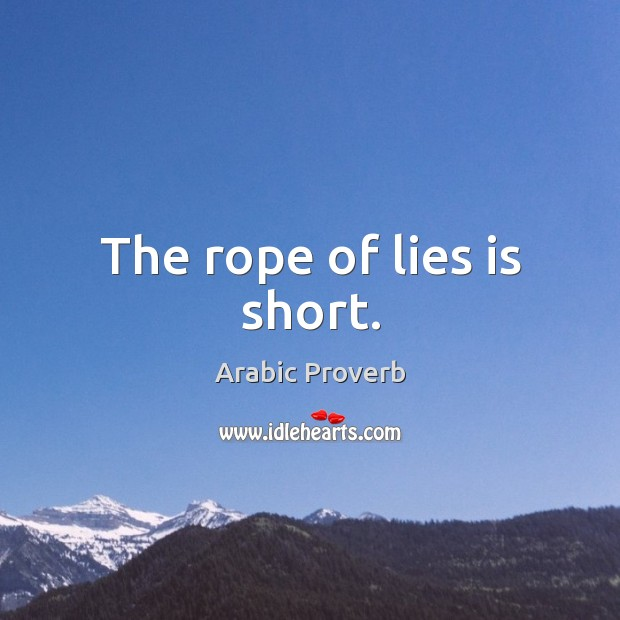 The rope of lies is short. Arabic Proverbs Image