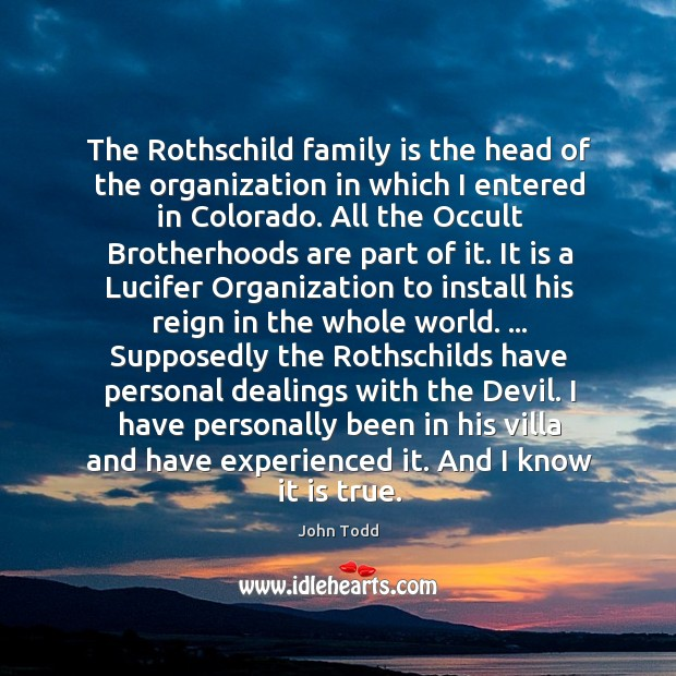 The Rothschild family is the head of the organization in which I Image