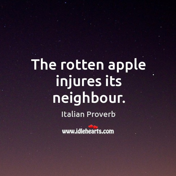 Image, The rotten apple injures its neighbour.