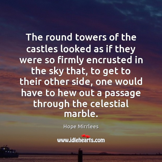 The round towers of the castles looked as if they were so Image