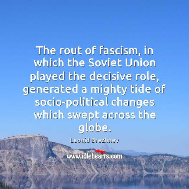 The rout of fascism, in which the Soviet Union played the decisive Image