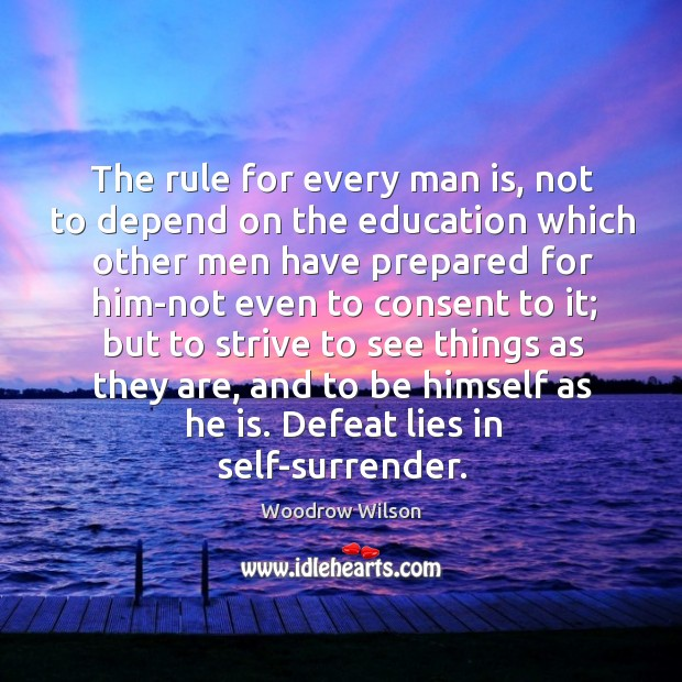 The rule for every man is, not to depend on the education Image