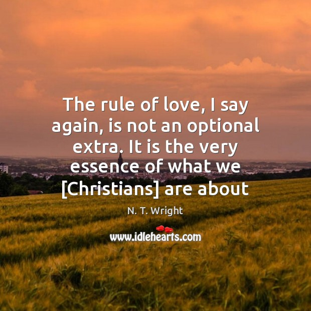 Image, The rule of love, I say again, is not an optional extra.
