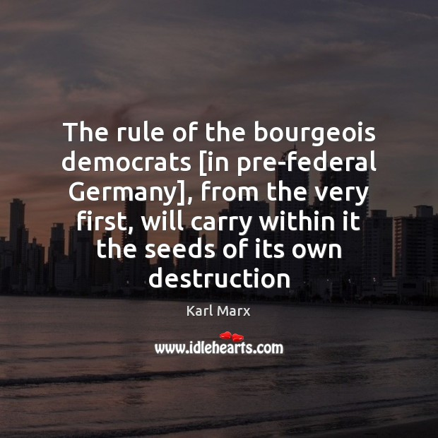Image, The rule of the bourgeois democrats [in pre-federal Germany], from the very