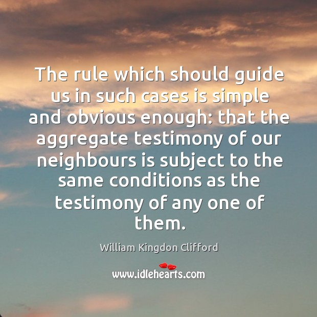 The rule which should guide us in such cases is simple and obvious enough: Image