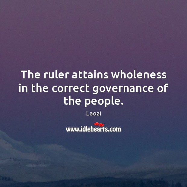 Image, The ruler attains wholeness in the correct governance of the people.
