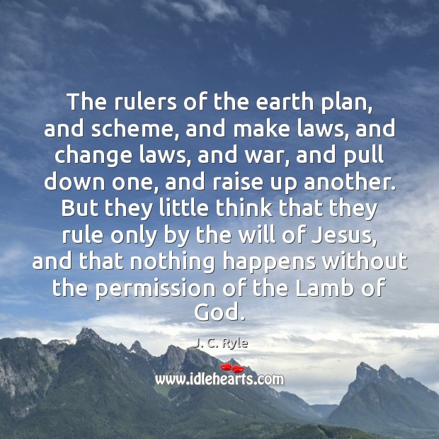 The rulers of the earth plan, and scheme, and make laws, and Image