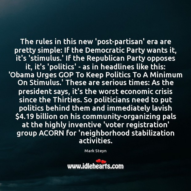 The rules in this new 'post-partisan' era are pretty simple: If the Image