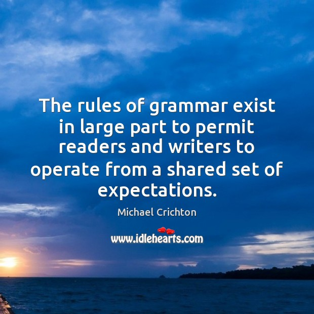 The rules of grammar exist in large part to permit readers and Image