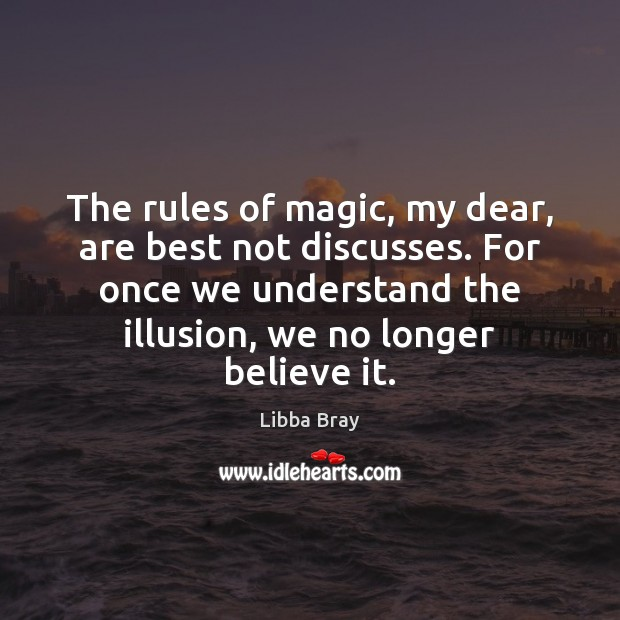 The rules of magic, my dear, are best not discusses. For once Image