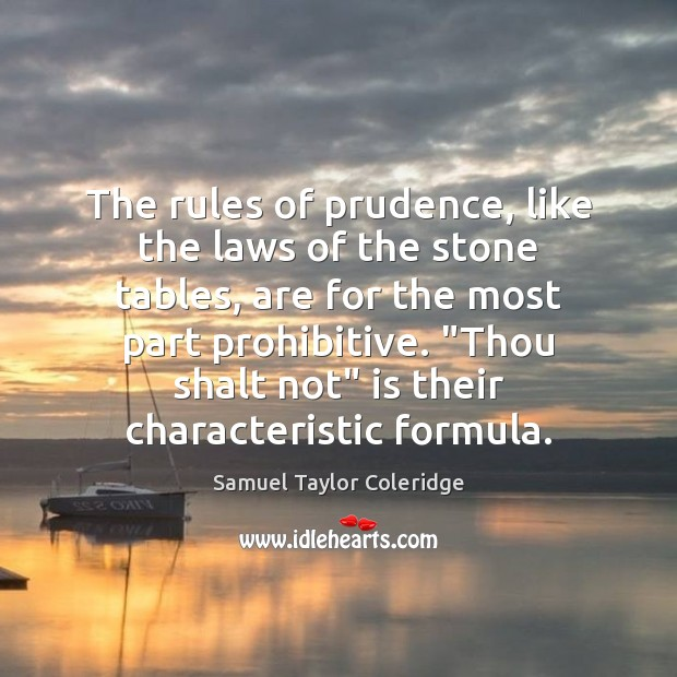 The rules of prudence, like the laws of the stone tables, are Image