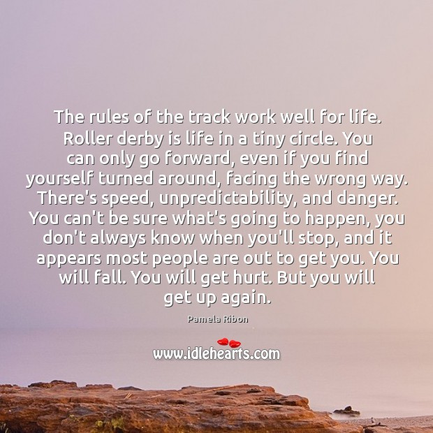The rules of the track work well for life. Roller derby is Image