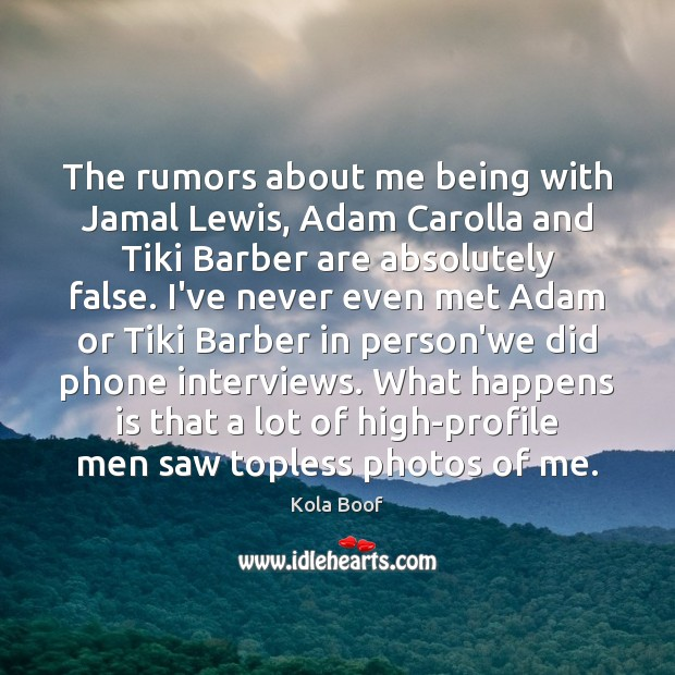 Image, The rumors about me being with Jamal Lewis, Adam Carolla and Tiki