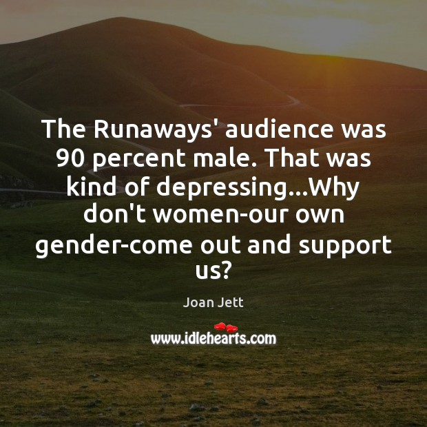 The Runaways' audience was 90 percent male. That was kind of depressing…Why Image