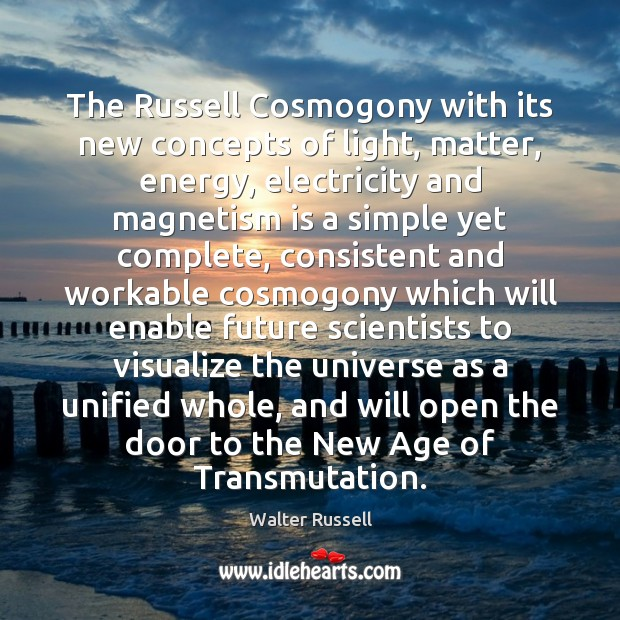 The Russell Cosmogony with its new concepts of light, matter, energy, electricity Image