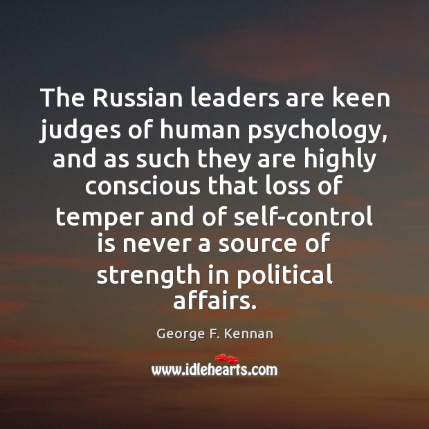 The Russian leaders are keen judges of human psychology, and as such Self-Control Quotes Image