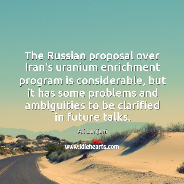 Image, The Russian proposal over Iran's uranium enrichment program is considerable, but it